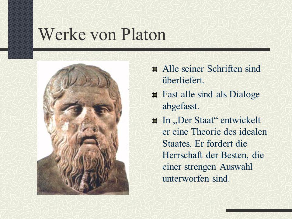Wer ist Platon? (428-348 v.Chr.) Platon stammte aus vornehmer Familie. Er stand seinem Lehrer Sokrates in den letzten Jahren vor der Hinrichtung sehr