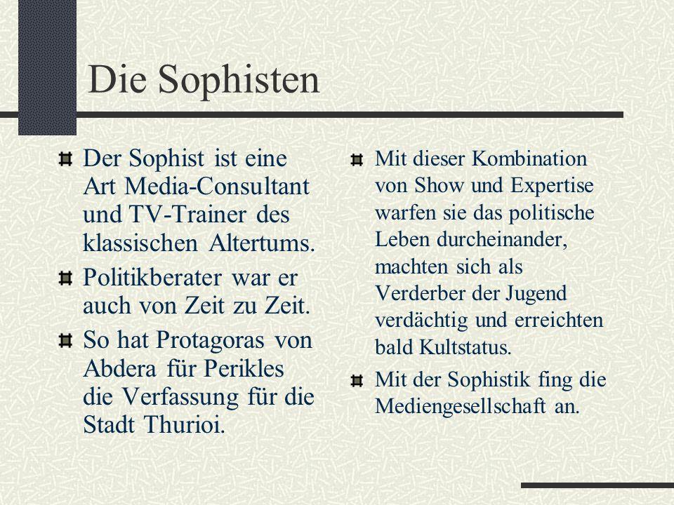 Die Sophisten DAMALS Lehrinhalte bezogen sich auf Rhetorik, Poetik und Ethik. Sie unterrichteten auch Grammatik, Dichterinterpretaion und Naturkunde.