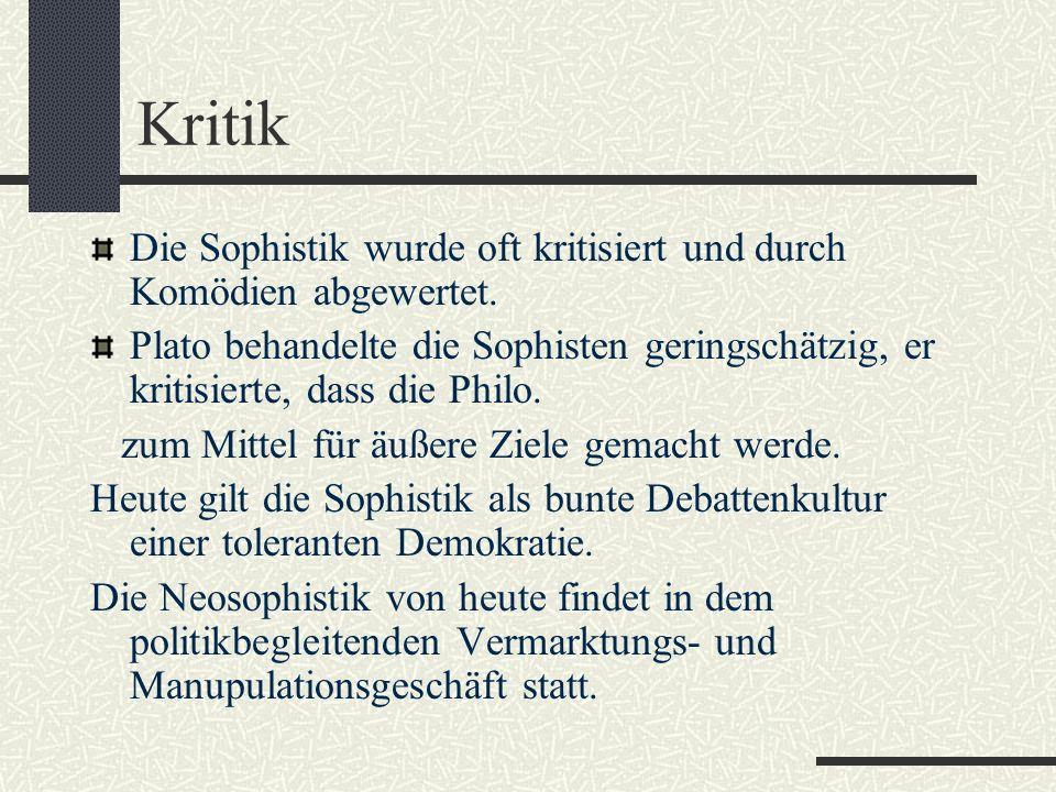 Vergleich Sophistik - Philosophie Aufklärerisch Auf Menschen gerichtet Sprachtheorie, Ethik Bezahlung des Wissens Keine Anhänger Philosophie als Werkz