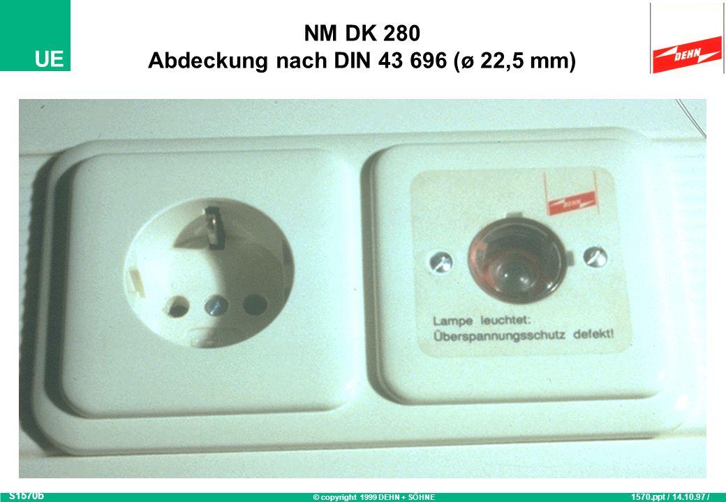 © copyright 1999 DEHN + SÖHNE UE NM DK 280 Einbaubeispiel S1570a 1570.ppt / 14.10.97 / OB