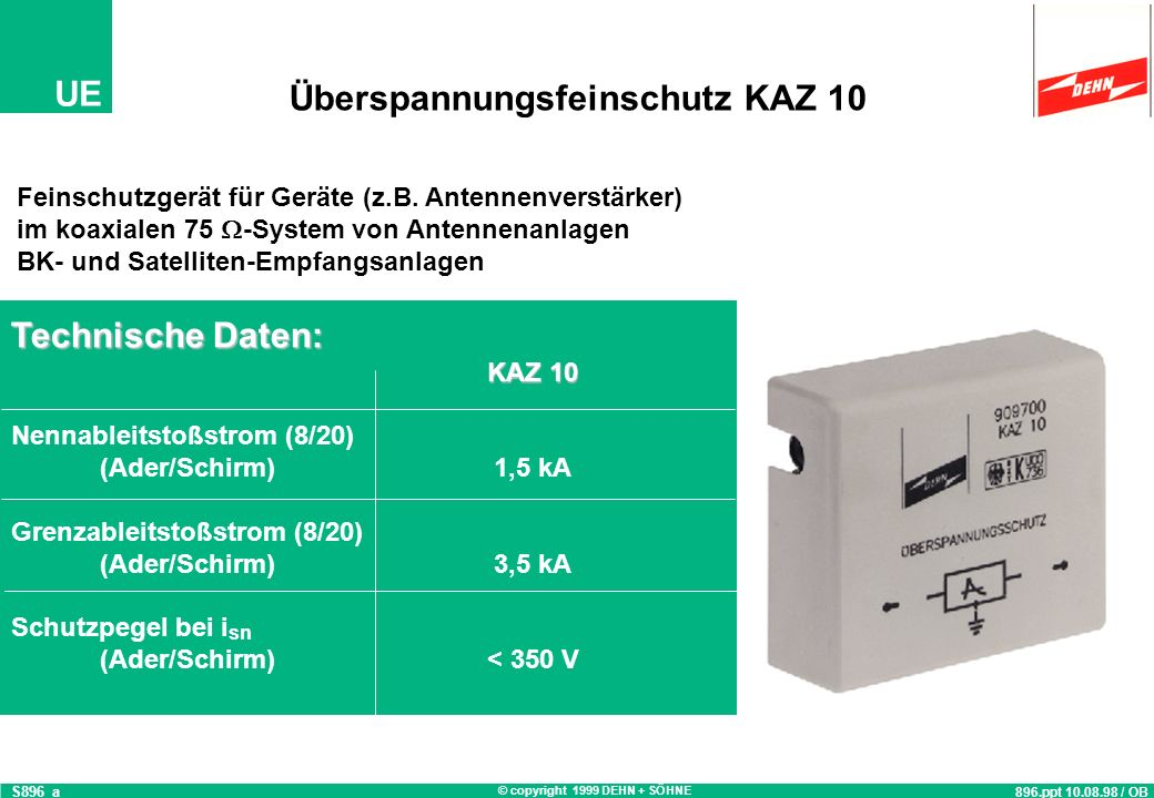 © copyright 1999 DEHN + SÖHNE UE Überspannungsschutz für BK Hausverstärker 897-c.ppt / 22.01.98 / SL S897 HÜP Haus- verstärker PAS Ableiter zu empfehl