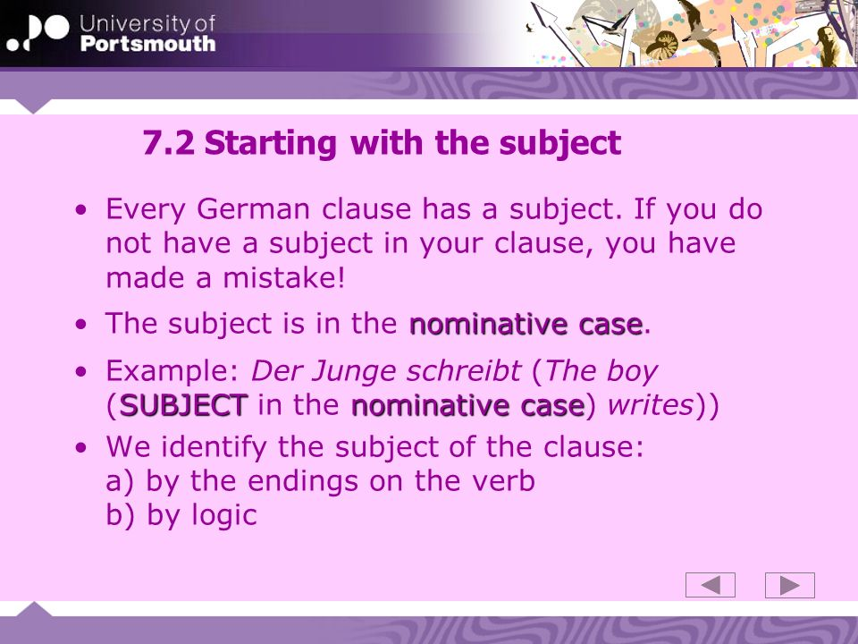 7.3 Word Order case endingsverb endingsIn German objects can precede or follow the subject.