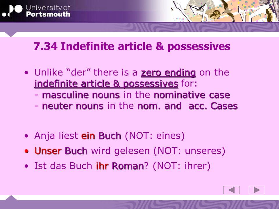 7.34 Indefinite article & possessives zero ending indefinite article & possessives masculine nounsnominative case neuter nounsnom.