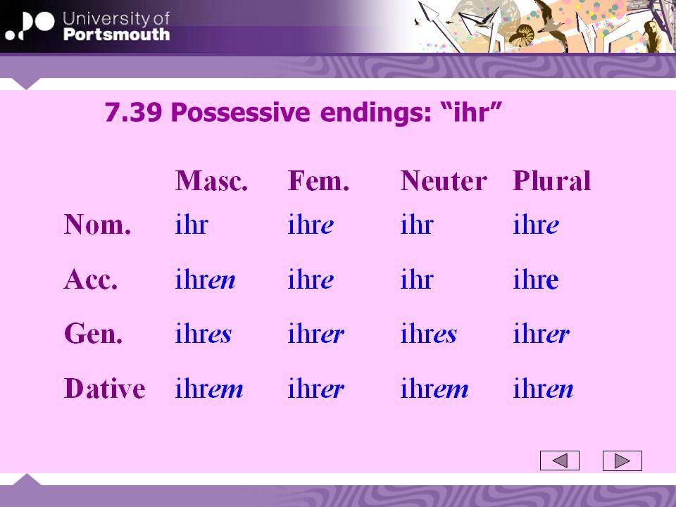 7.39 Possessive endings: ihr
