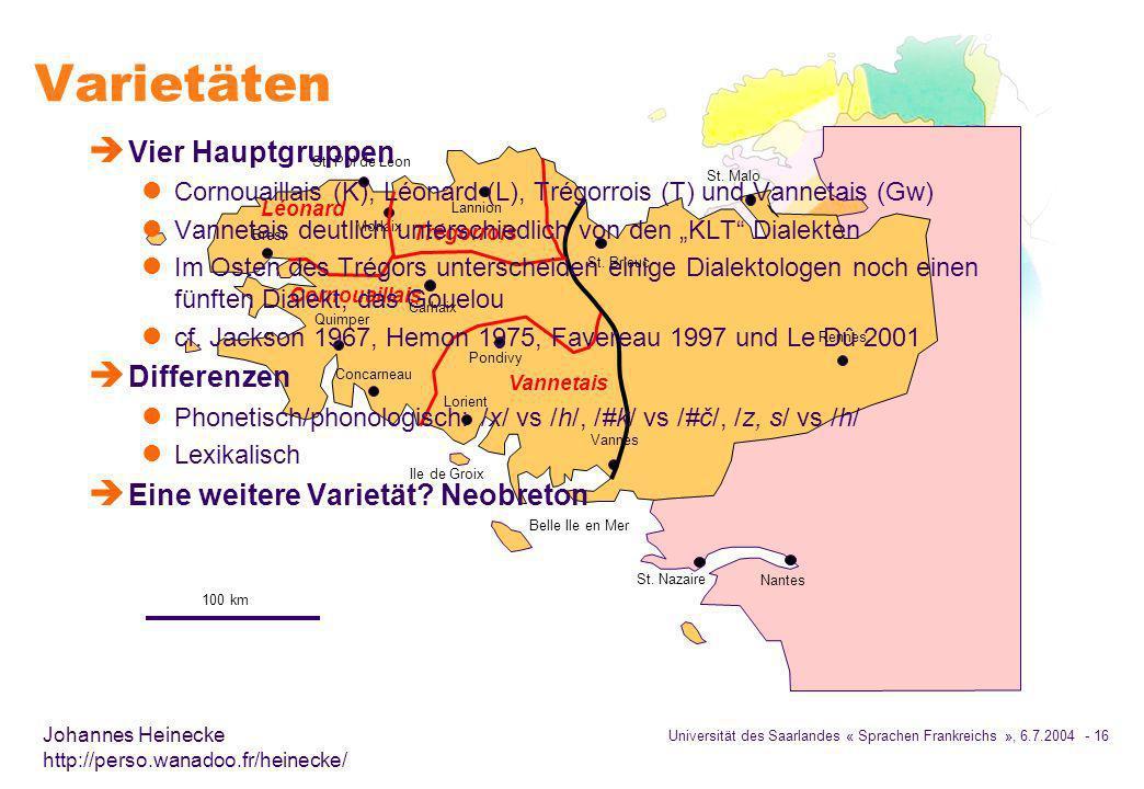 Universität des Saarlandes « Sprachen Frankreichs », 6.7.2004 - 16 Johannes Heinecke http://perso.wanadoo.fr/heinecke/ Varietäten St.
