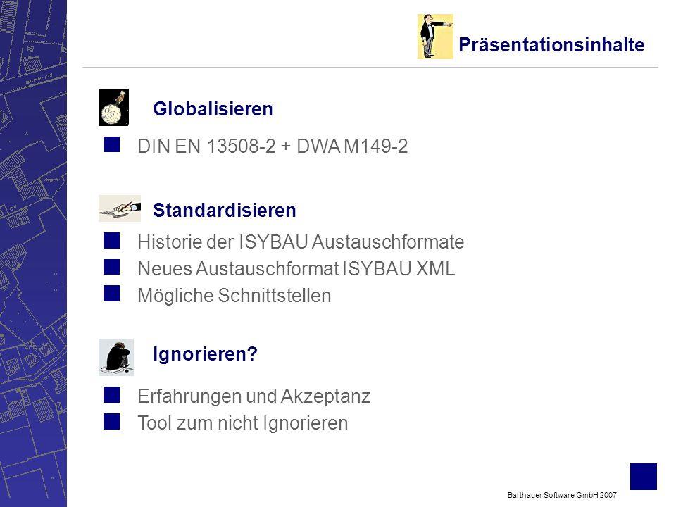 Barthauer Software GmbH 2007 Ignorieren TV-Inspektions-Formaten Nachfrage Lieferbare Formate gem.