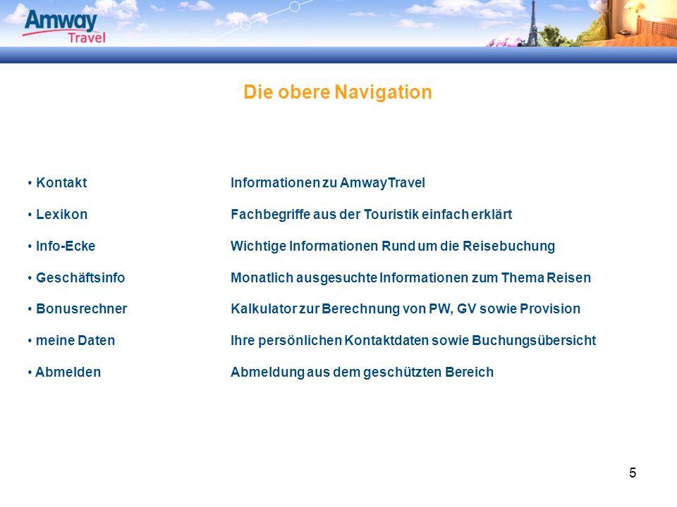 5 Die obere Navigation KontaktInformationen zu AmwayTravel LexikonFachbegriffe aus der Touristik einfach erklärt Info-EckeWichtige Informationen Rund