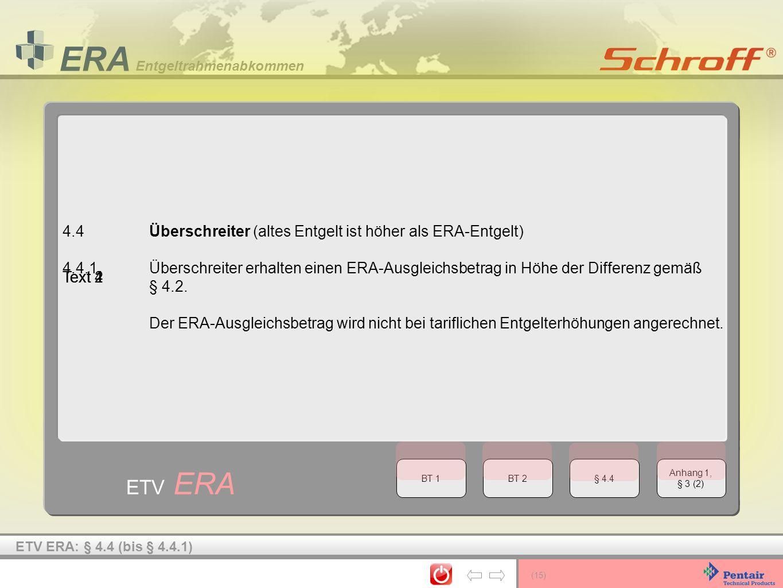 (15) ERA Entgeltrahmenabkommen ETV ERA 4.4Überschreiter (altes Entgelt ist höher als ERA-Entgelt) 4.4.1Überschreiter erhalten einen ERA-Ausgleichsbetr