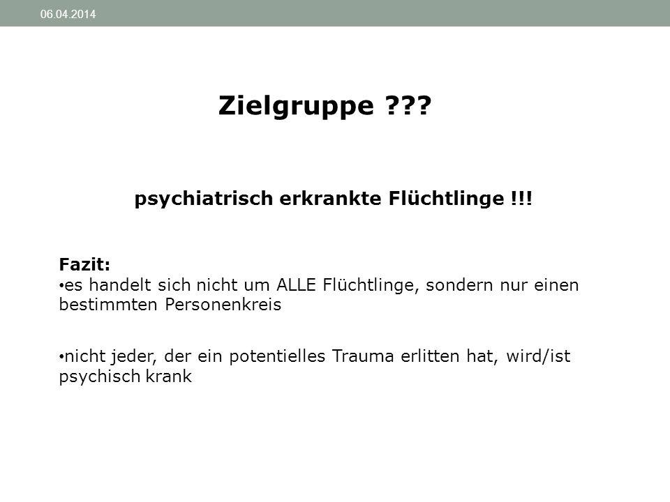 06.04.2014 psychiatrisch erkrankte Flüchtlinge !!! Fazit: es handelt sich nicht um ALLE Flüchtlinge, sondern nur einen bestimmten Personenkreis nicht