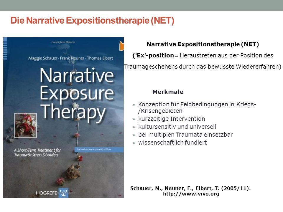 Narrative Expositionstherapie (NET) (Ex-position= Heraustreten aus der Position des Traumageschehens durch das bewusste Wiedererfahren) Merkmale Konze