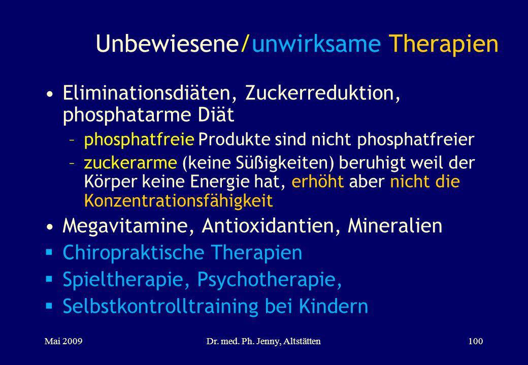 Unbewiesene/unwirksame Therapien Eliminationsdiäten, Zuckerreduktion, phosphatarme Diät –phosphatfreie Produkte sind nicht phosphatfreier –zuckerarme