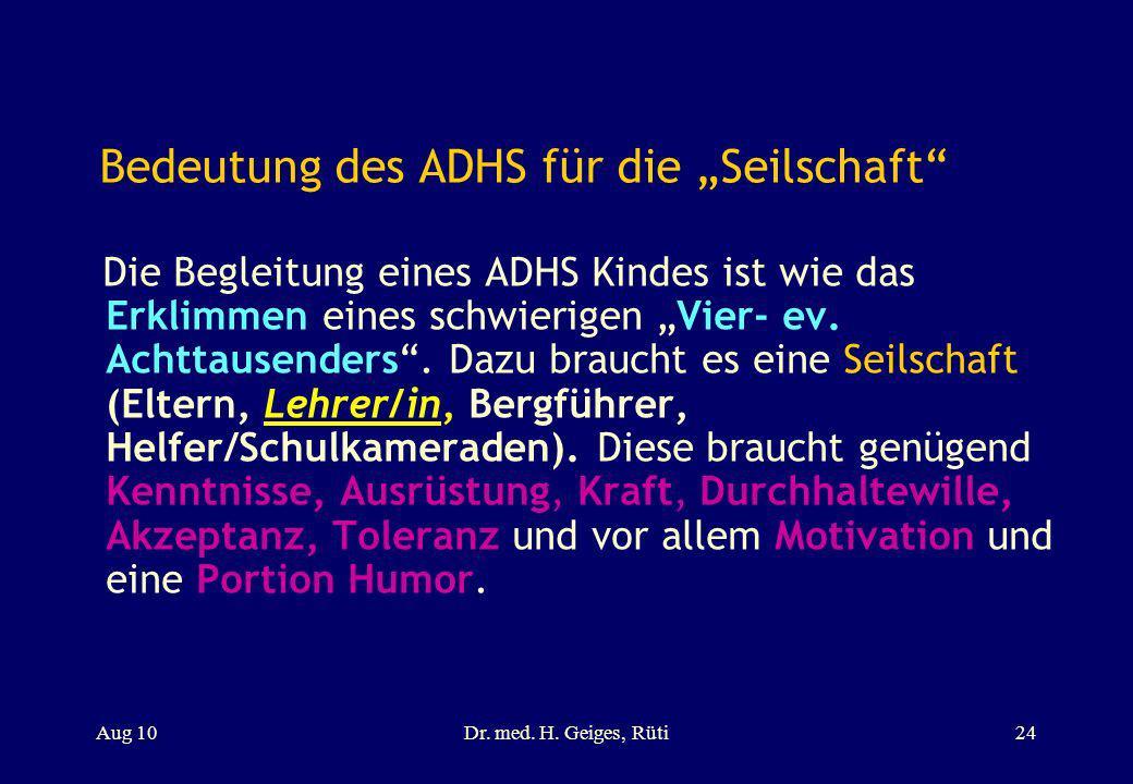 Bedeutung des ADHS für die Seilschaft Die Begleitung eines ADHS Kindes ist wie das Erklimmen eines schwierigen Vier- ev. Achttausenders. Dazu braucht