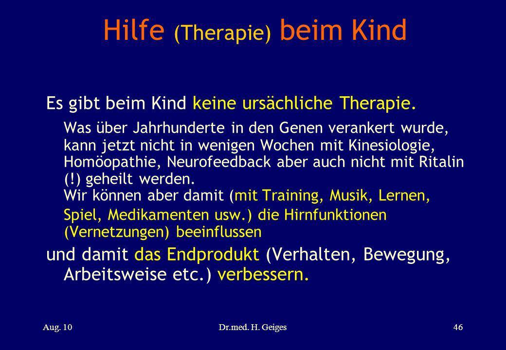 Hilfe (Therapie) beim Kind Es gibt beim Kind keine ursächliche Therapie. Was über Jahrhunderte in den Genen verankert wurde, kann jetzt nicht in wenig