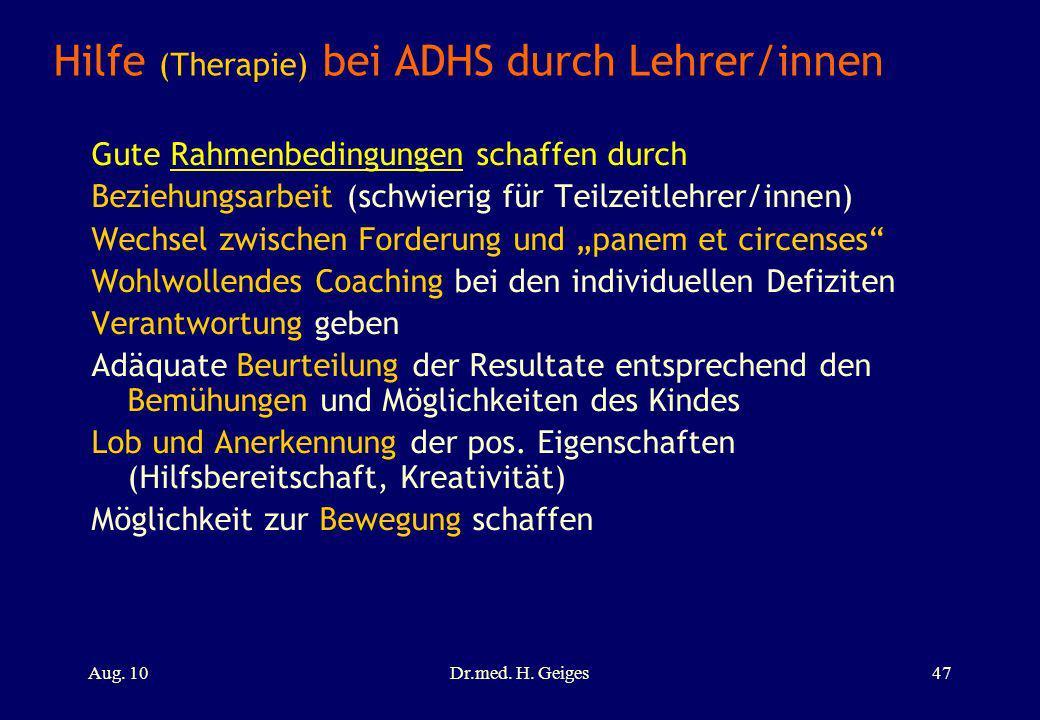 Hilfe (Therapie) bei ADHS durch Lehrer/innen Gute Rahmenbedingungen schaffen durch Beziehungsarbeit (schwierig für Teilzeitlehrer/innen) Wechsel zwisc