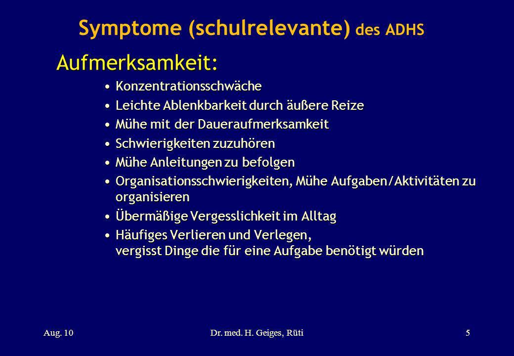 Symptome (schulrelevante) des ADHSAufmerksamkeit: KonzentrationsschwächeKonzentrationsschwäche Leichte Ablenkbarkeit durch äußere ReizeLeichte Ablenkb