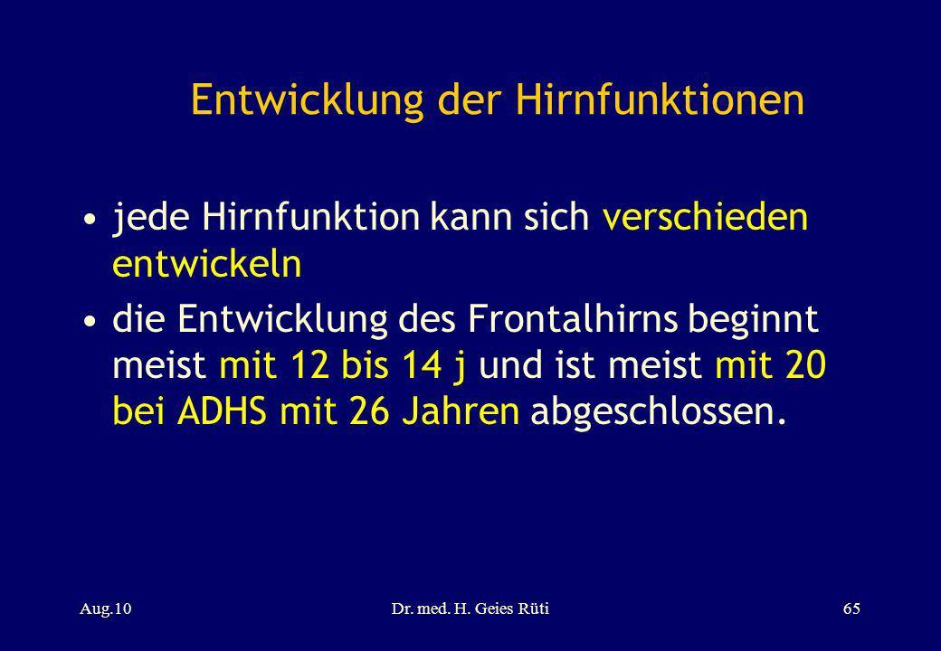 Entwicklung der Hirnfunktionen jede Hirnfunktion kann sich verschieden entwickeln die Entwicklung des Frontalhirns beginnt meist mit 12 bis 14 j und i