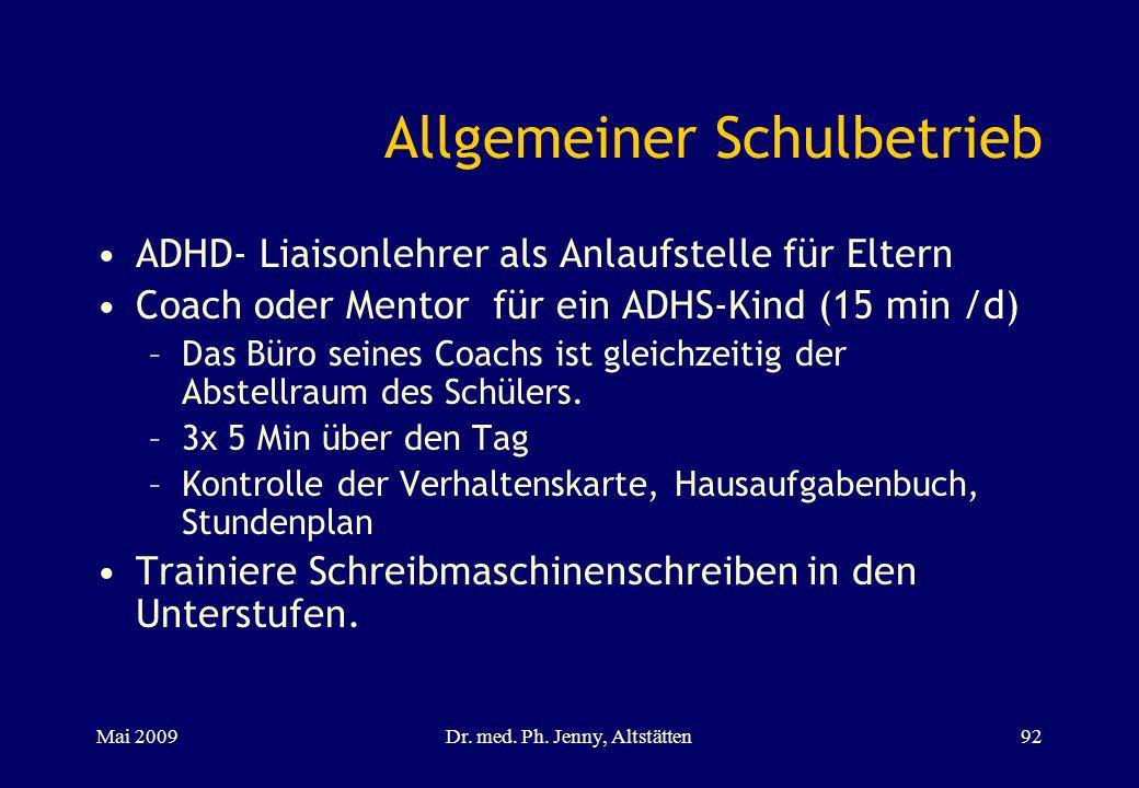 Allgemeiner Schulbetrieb ADHD- Liaisonlehrer als Anlaufstelle für Eltern Coach oder Mentor für ein ADHS-Kind (15 min /d) –Das Büro seines Coachs ist g