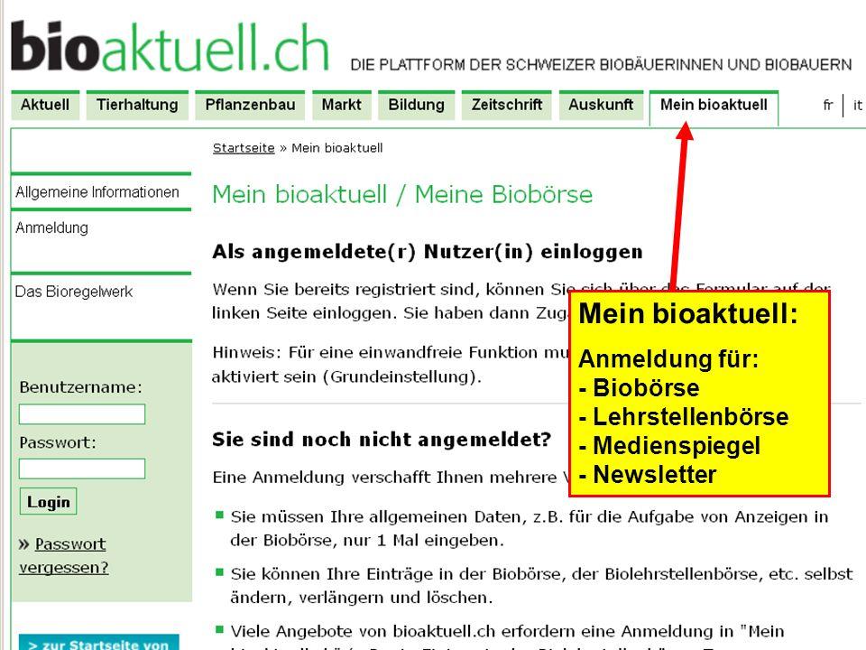 Mein bioaktuell: Anmeldung für: - Biobörse - Lehrstellenbörse - Medienspiegel - Newsletter