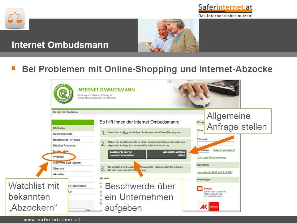 Beschwerde über ein Unternehmen aufgeben Allgemeine Anfrage stellen Watchlist mit bekannten Abzockern Internet Ombudsmann Bei Problemen mit Online-Shopping und Internet-Abzocke w w w.