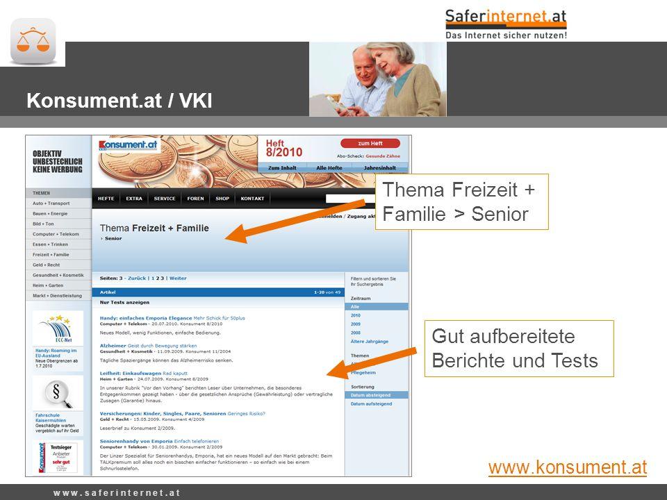 Thema Freizeit + Familie > Senior Gut aufbereitete Berichte und Tests Konsument.at / VKI www.konsument.at w w w.