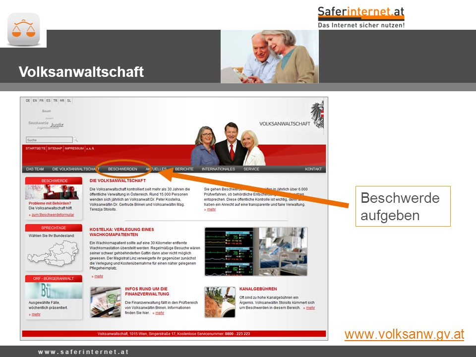 Beschwerde aufgeben w w w. s a f e r i n t e r n e t. a t Volksanwaltschaft www.volksanw.gv.at