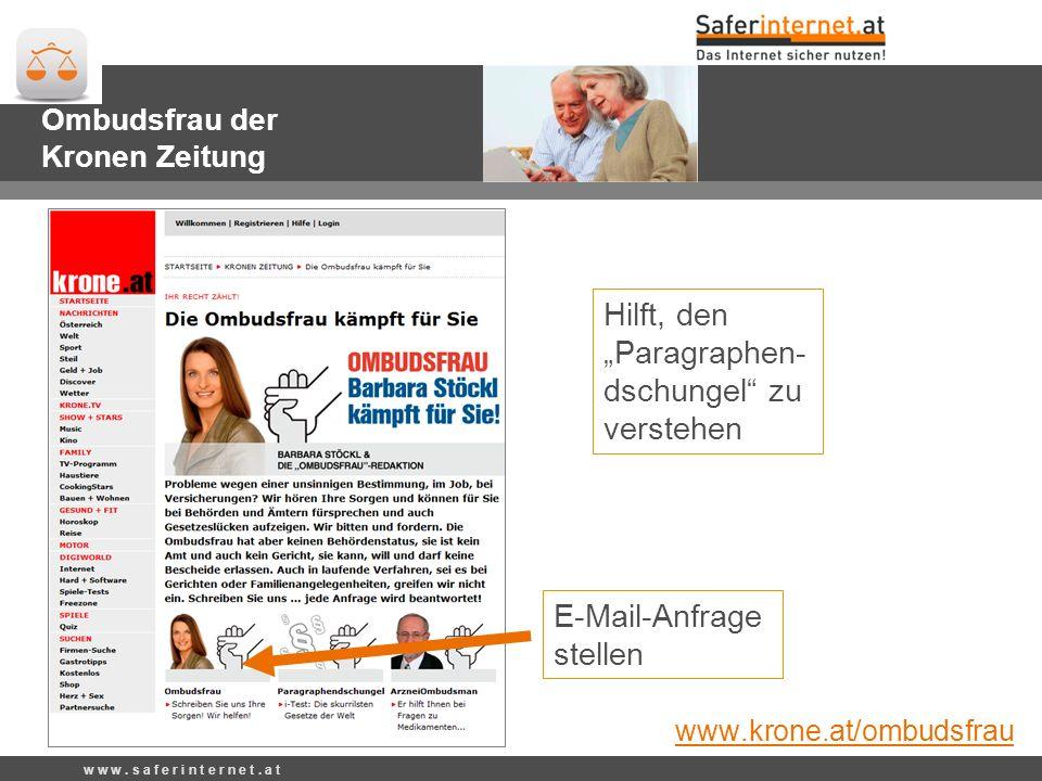 Hilft, den Paragraphen- dschungel zu verstehen Ombudsfrau der Kronen Zeitung E-Mail-Anfrage stellen www.krone.at/ombudsfrau w w w.