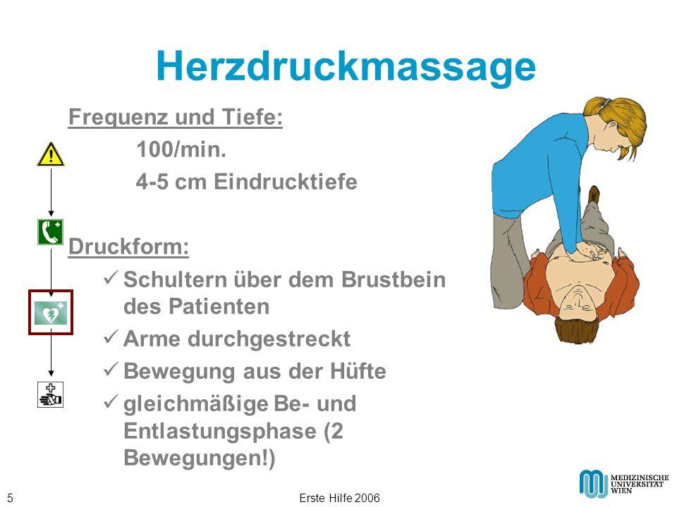 Erste Hilfe 20065 Herzdruckmassage Frequenz und Tiefe: 100/min. 4-5 cm Eindrucktiefe Druckform: Schultern über dem Brustbein des Patienten Arme durchg