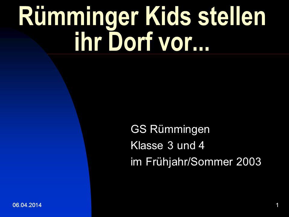 06.04.20141 Rümminger Kids stellen ihr Dorf vor...
