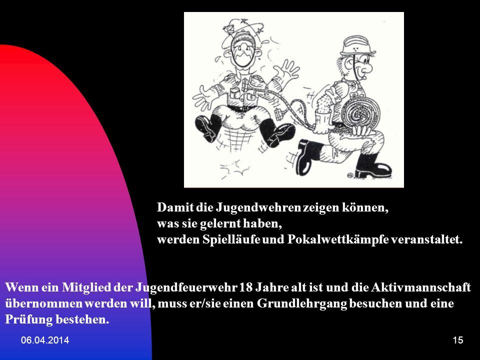 06.04.201414 Jugendfeuerwehr Rümmingen D ie Rümminger Jugendfeuerwehr In die Jugendfeuerwehr kann aufgenommen werden, wer mindestens 10 Jahre alt ist.