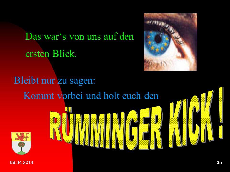 06.04.201434 …gibt es in Rümmingen noch unseren heiß geliebten Der KIKU bietet viel Spaß, Action und Spannung in Form von Sommeraktivitäten in den Fer