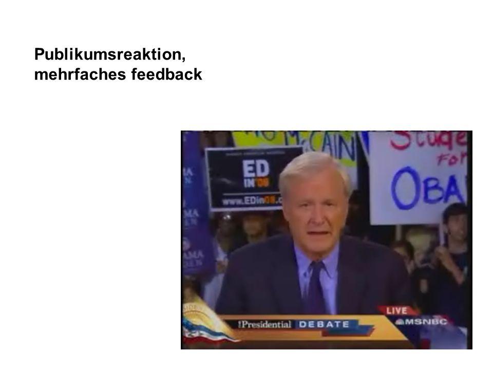 Publikumsreaktion, mehrfaches feedback