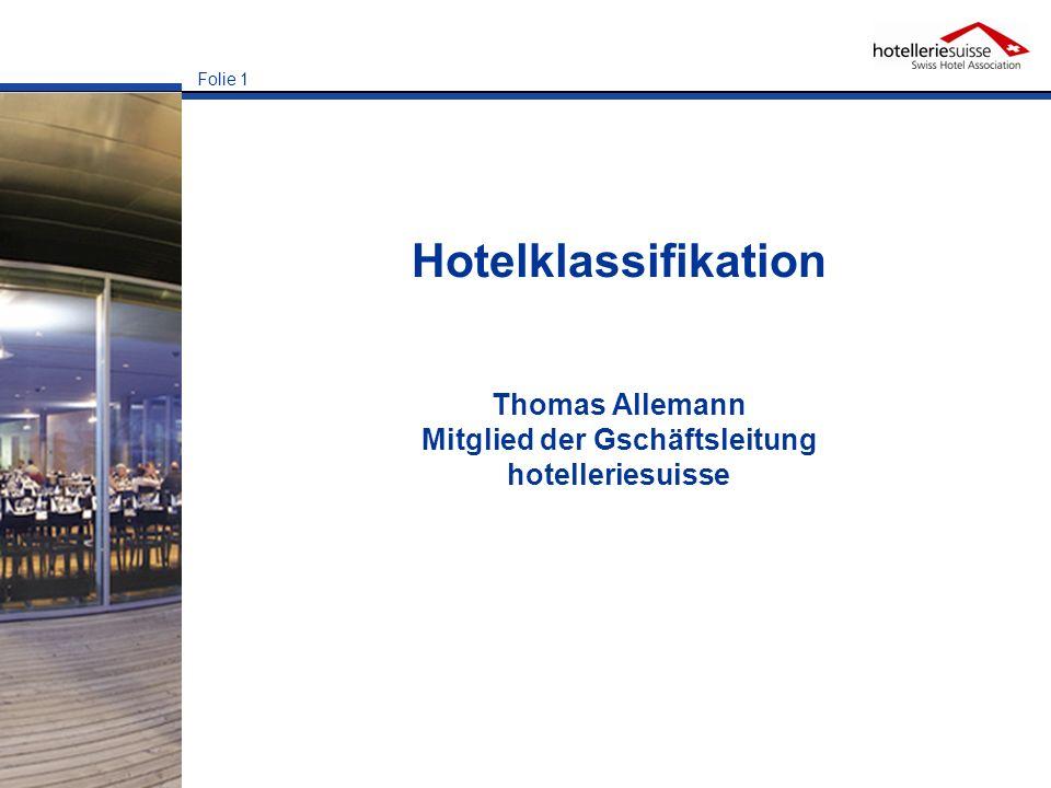 Folie 1 Hotelklassifikation Thomas Allemann Mitglied der Gschäftsleitung hotelleriesuisse