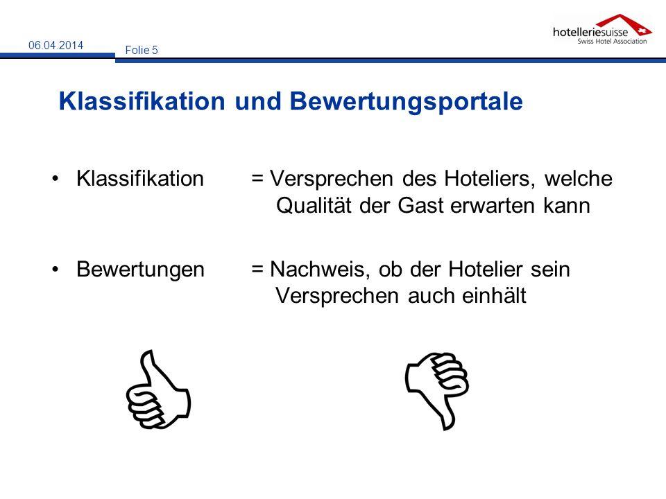 Klassifikation und Bewertungsportale Klassifikation= Versprechen des Hoteliers, welche Qualität der Gast erwarten kann Bewertungen= Nachweis, ob der H