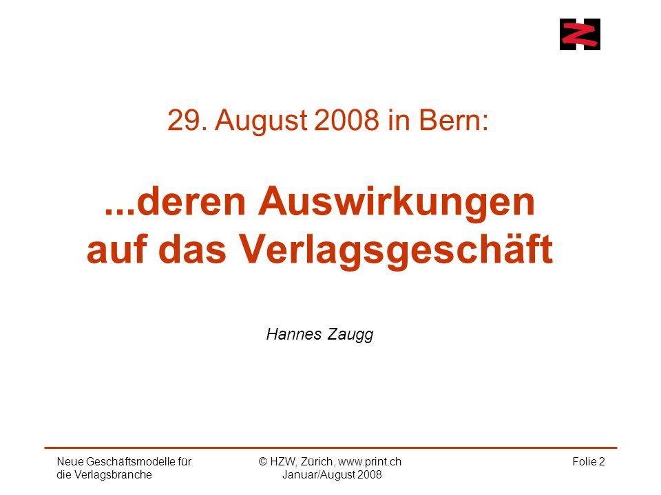 Folie 2...deren Auswirkungen auf das Verlagsgeschäft Hannes Zaugg 29.