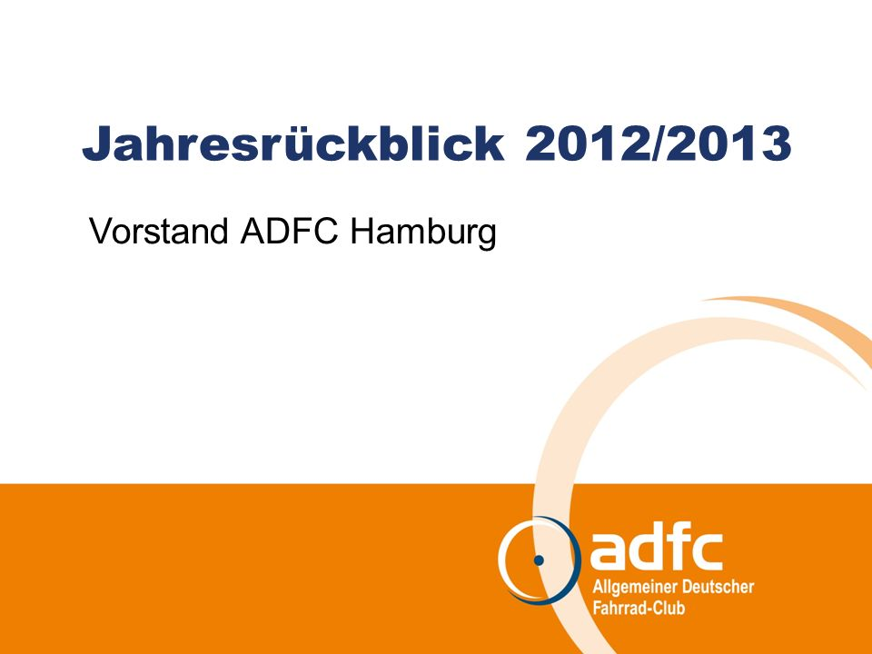 Jahresrückblick 2012/2013 Vorstand ADFC Hamburg