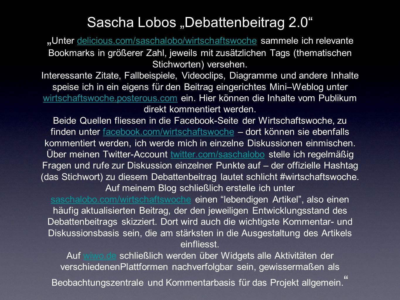 Sascha Lobos Debattenbeitrag 2.0 Unter delicious.com/saschalobo/wirtschaftswoche sammele ich relevante Bookmarks in größerer Zahl, jeweils mit zusätzlichen Tags (thematischen Stichworten) versehen.