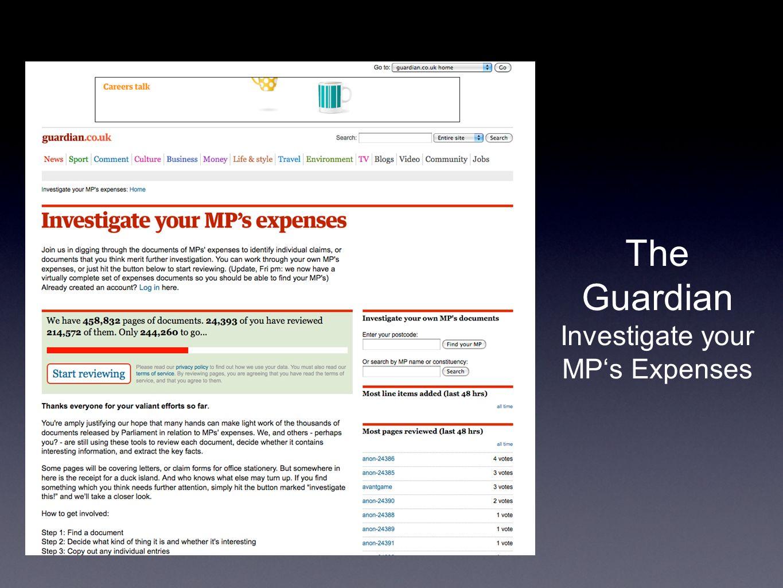 MPs expenses: All the revelations as a spreadsheet (Guardian) Der Guardian bereitete im Frühjahr 2009 die gesamten verfügbaren Daten zum Spesenskandal der britischen Unterhaus- Abgeordneten (Wer hat welche Steuernachlässe in Anspruch genommen.