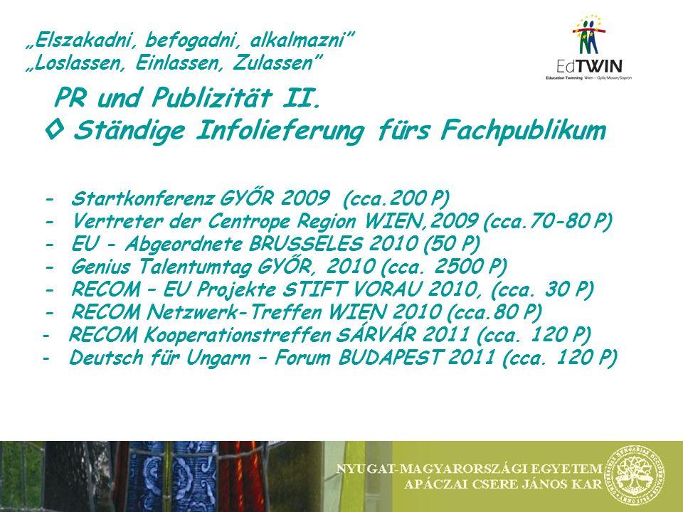 PR und Publizität II. Ständige Infolieferung fürs Fachpublikum - Startkonferenz GYŐR 2009 (cca.200 P) - Vertreter der Centrope Region WIEN,2009 (cca.7