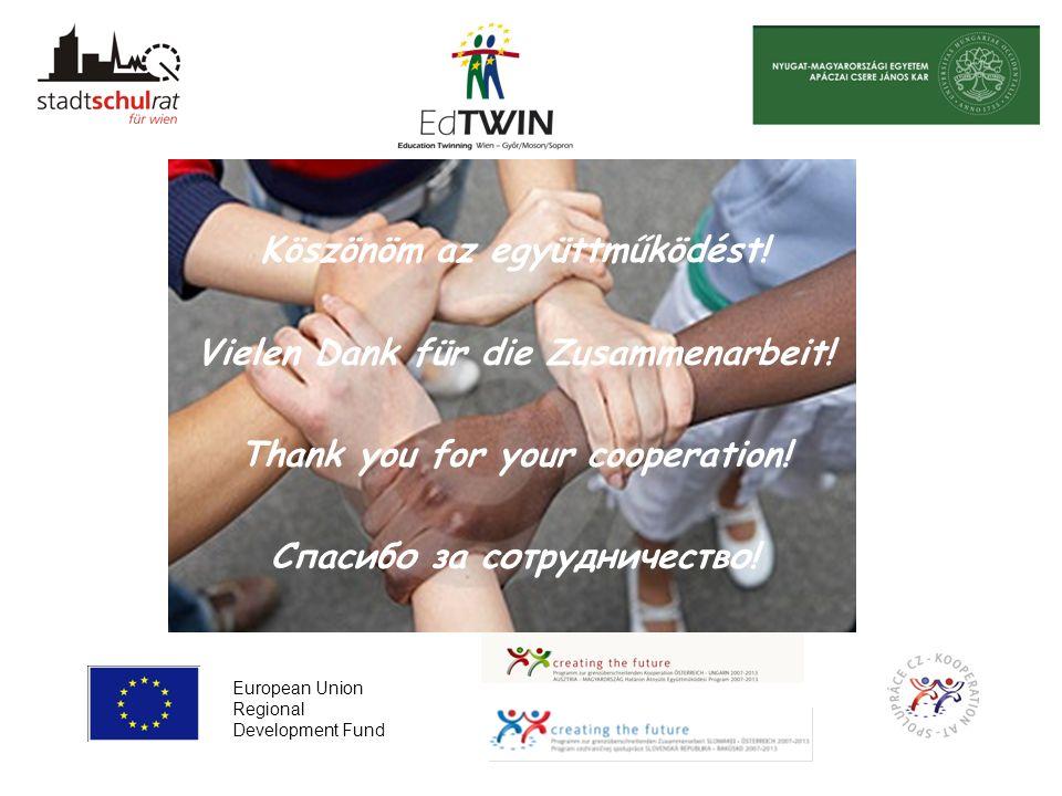 Köszönöm az együttműködést! Vielen Dank für die Zusammenarbeit! Thank you for your cooperation! Спасибо за сотрудничество! European Union Regional Dev