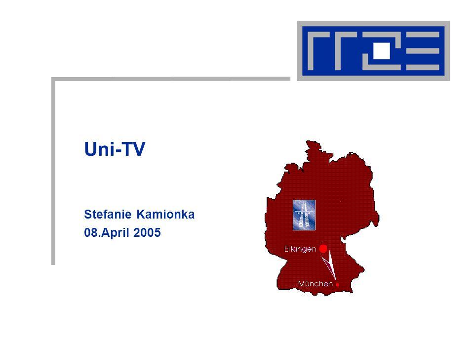 Uni-TV08.04.05Stefanie.Kamionka@rrze.uni-erlangen.de2 Gliederung Partnerschaften Videoübertragung Aufzeichnung Lifeübertragung Störung der Übertragung Checkliste für die Optimierung Hinweis an den Referenten
