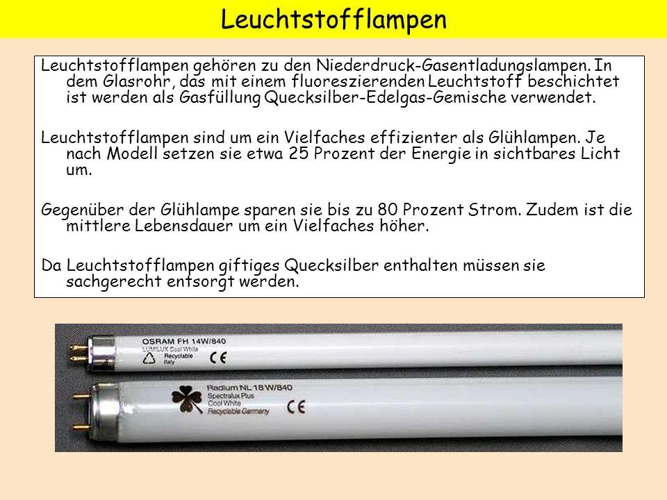Leuchtstofflampen gehören zu den Niederdruck-Gasentladungslampen. In dem Glasrohr, das mit einem fluoreszierenden Leuchtstoff beschichtet ist werden a