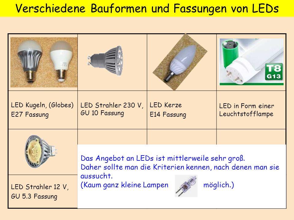 LED Kugeln, (Globes) E27 Fassung LED Strahler 230 V, GU 10 Fassung LED Kerze E14 Fassung LED in Form einer Leuchtstofflampe LED Strahler 12 V, GU 5.3