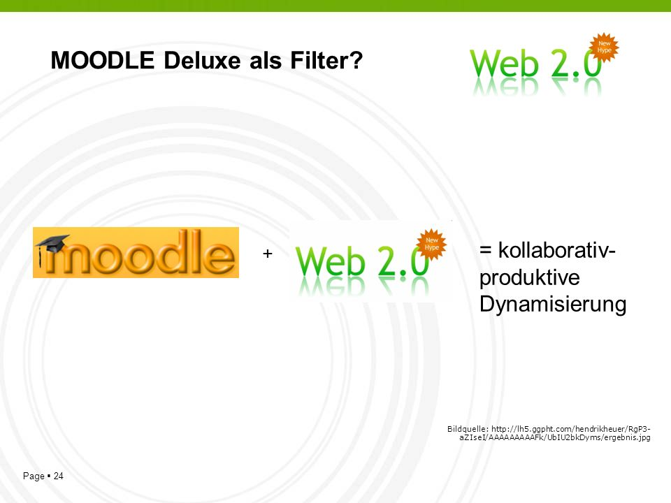 Page 24 MOODLE Deluxe als Filter.