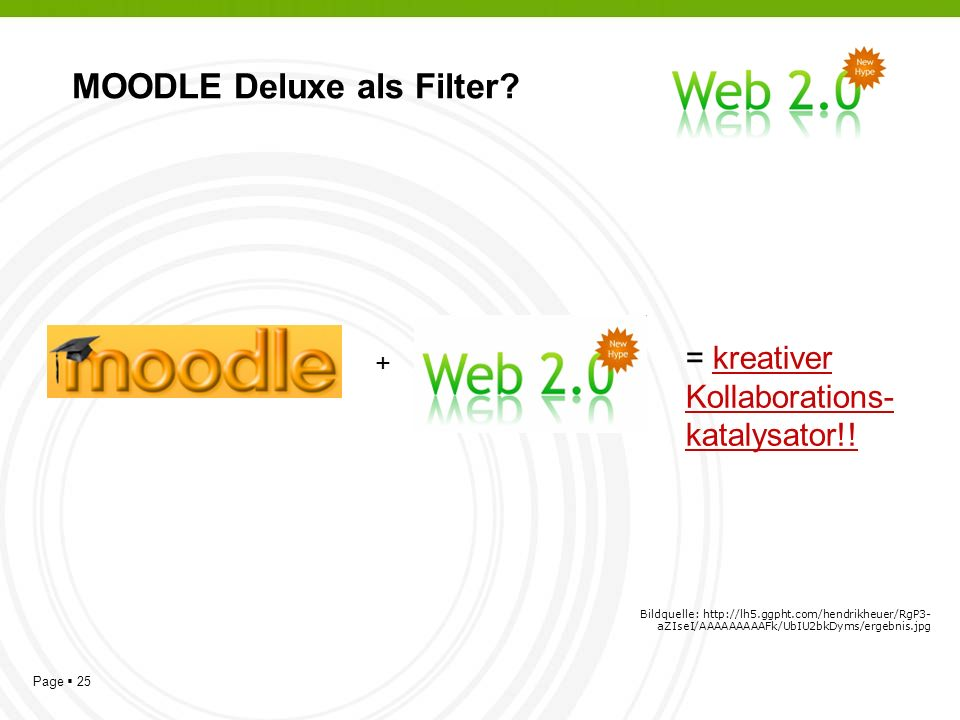 Page 25 MOODLE Deluxe als Filter.