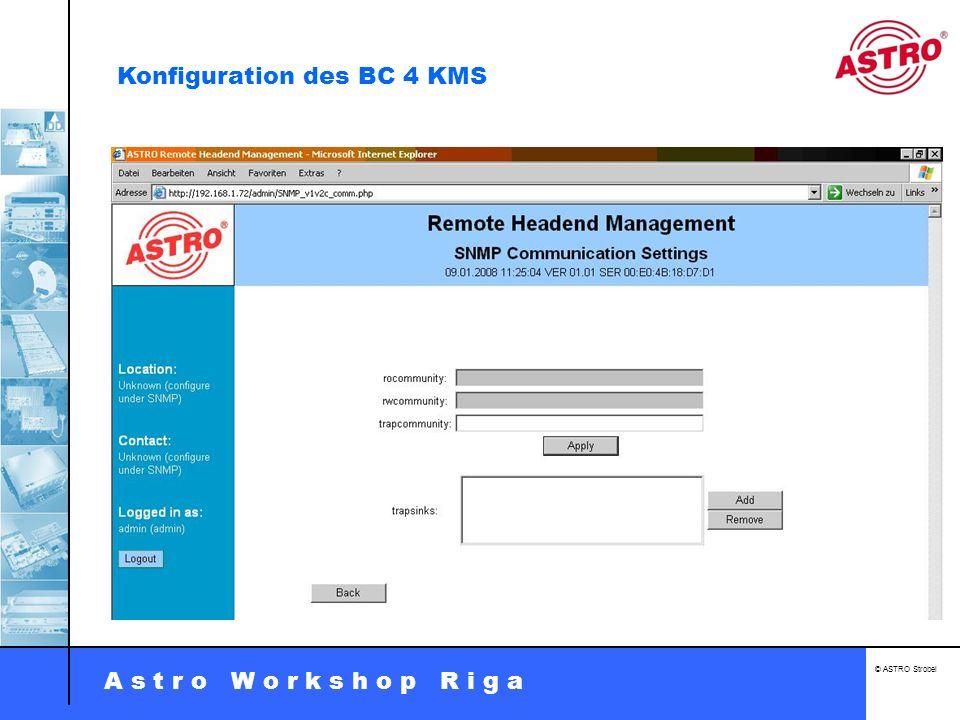 A s t r o W o r k s h o p R i g a © ASTRO Strobel Konfiguration des BC 4 KMS