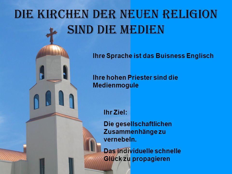 Ihre Sprache ist das Buisness Englisch Ihre hohen Priester sind die Medienmogule Ihr Ziel: Die gesellschaftlichen Zusammenhänge zu vernebeln.
