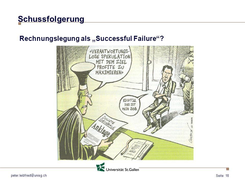 Seite 18 Schussfolgerung peter.leibfried@unisg.ch Rechnungslegung als Successful Failure?