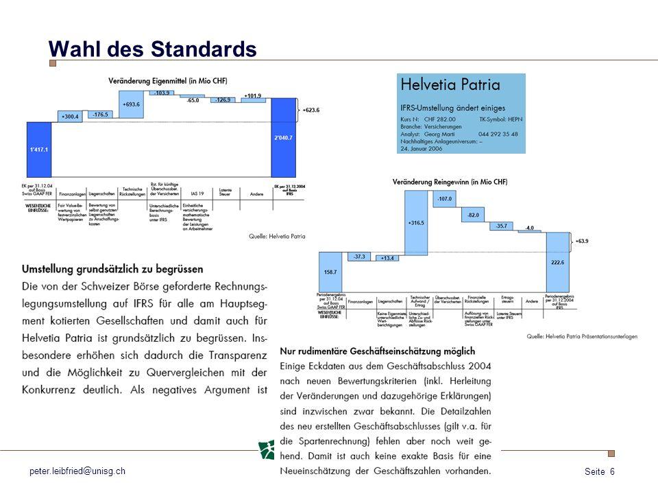 Seite 7 peter.leibfried@unisg.ch Swiss GAAP FER Obligationenrecht (OR) US-GAAP IFRS / KMU-IFRS Wahl des Standards Rule-based vs.