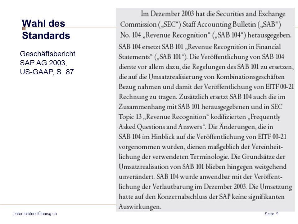 Seite 9 peter.leibfried@unisg.ch Geschäftsbericht SAP AG 2003, US-GAAP, S. 87 Wahl des Standards