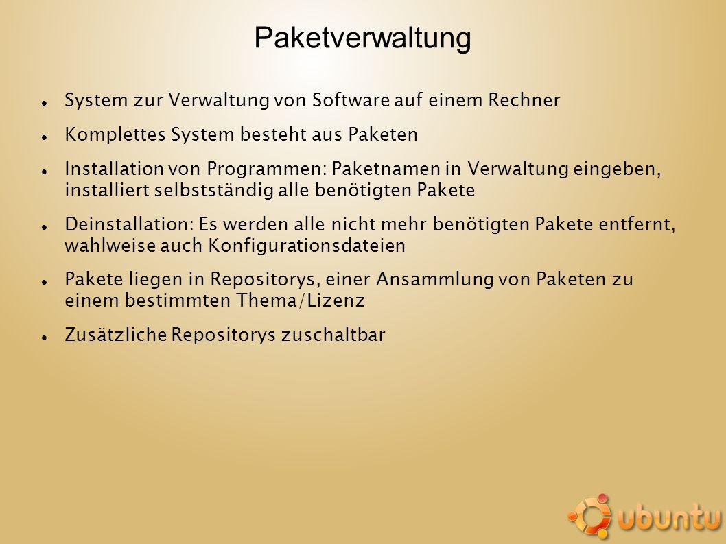 Paketverwaltung System zur Verwaltung von Software auf einem Rechner Komplettes System besteht aus Paketen Installation von Programmen: Paketnamen in